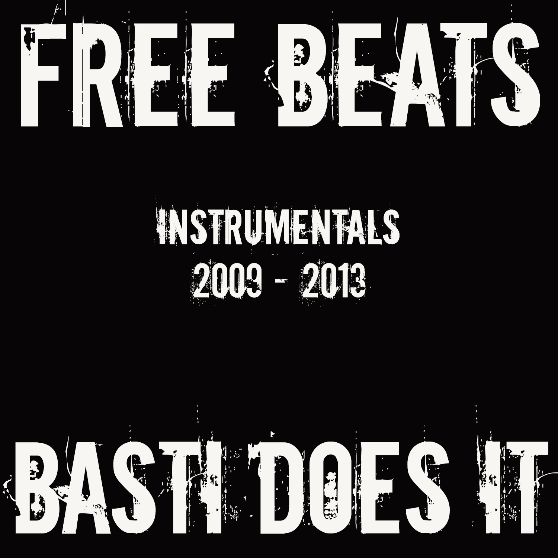Basti Does It - Free Beats - Instrumentals 2009 - 2013