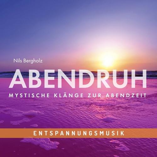 Entspannungsmusik Abendruh: Mystische Klänge zur Abendzeit - Nils Bergholz & Johannes Bähler cover art
